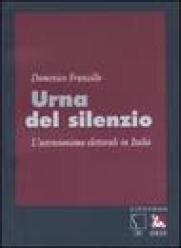 Urna del silenzio. L'astensionismo elettorale in Italia - Domenico Fruncillo   Kritjur.org