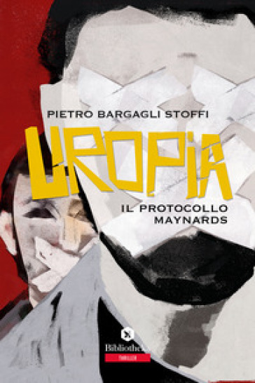 Uropia. Il protocollo Maynards - Pietro Bargagli Stoffi |