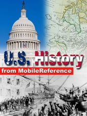 Us History: From Colonial America To The New Century. Presidents Of The United States, Maps, Constitutional Documents And More (Mobi History)