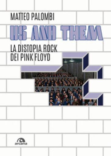Us and them. La distopia rock dei Pink Floyd - Matteo Palombi | Jonathanterrington.com