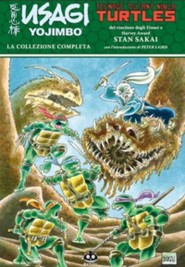 Usagi Yojimbo. Teenage Mutant Ninja Turtles. La collezione completa - Stan Sakai | Ericsfund.org