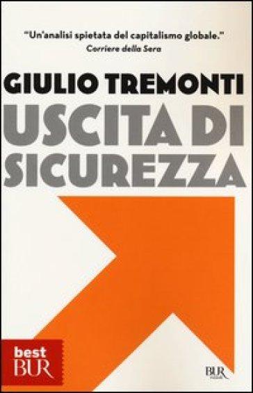 Uscita di sicurezza - Giulio Tremonti | Thecosgala.com