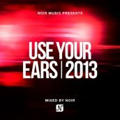 Use your ears 2013