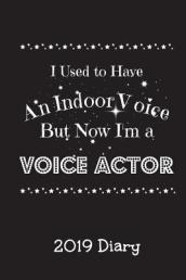I Used to Have an Indoor Voice But Now I m a Voice Actor - 2019 Diary