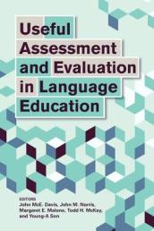 Useful Assessment and Evaluation in Language Education