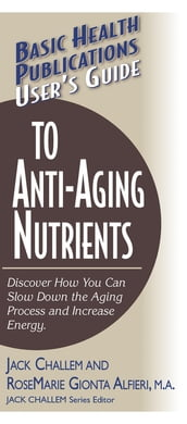 User s Guide to Anti-Aging Nutrients