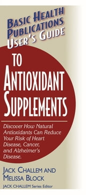 User s Guide to Antioxidant Supplements