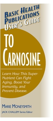 User s Guide to Carnosine