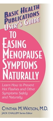 User s Guide to Easing Menopause Symptoms Naturally