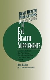 User s Guide to Eye Health Supplements