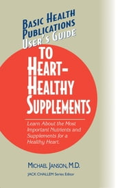 User s Guide to Heart-Healthy Supplements