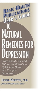 User s Guide to Natural Remedies for Depression