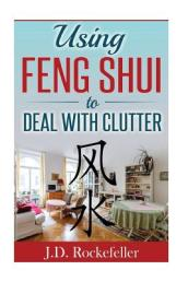Using Feng Shui to Deal with Clutter