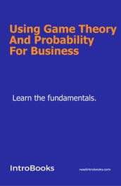 Using Game Theory And Probability For Business