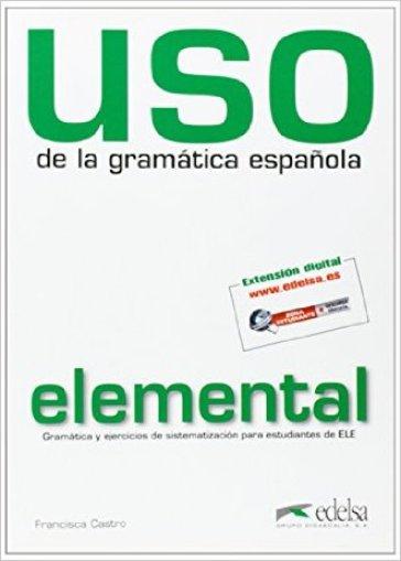 Uso de la gramatica. Nivel elemental. Per le Scuole superiori. Con espansione online - Francisca Castro |