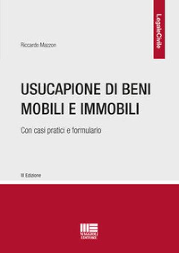 Usucapione di beni mobili e immobili - Riccardo Mazzon | Ericsfund.org