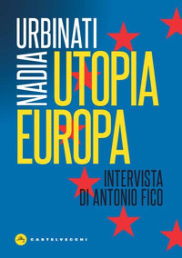 Utopia Europa - Nadia Urbinati |