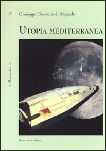 Utopia mediterranea - Giuseppe Giaconia di Migaido |