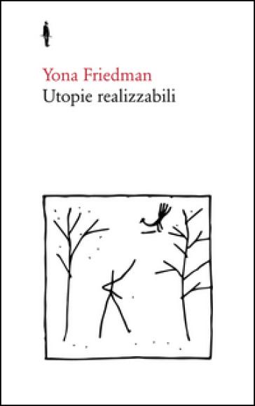 Utopie realizzabili - Yona Friedman |