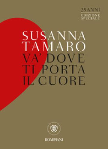Va' dove ti porta il cuore. Ediz. speciale - Susanna Tamaro | Rochesterscifianimecon.com