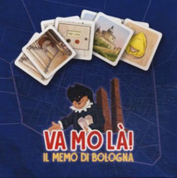 Va mo là! Il memo di Bologna