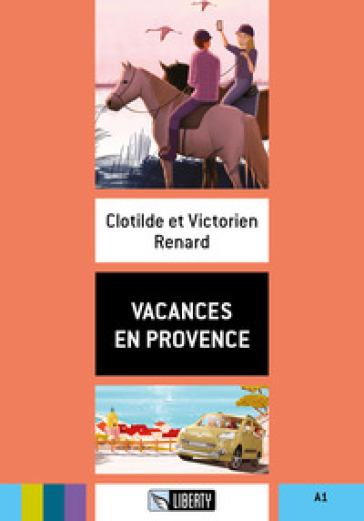 Vacances en Provence. Livello A1. Con File audio per il download - Clotilde Renard | Kritjur.org