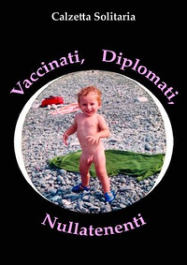 Vaccinati, diplomati, nullatenenti - Calzetta Solitaria |