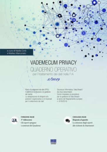Vademecum Privacy. Quaderno operativo per il trattamento dei dati nella PA (2019). 3. - N. Corà |