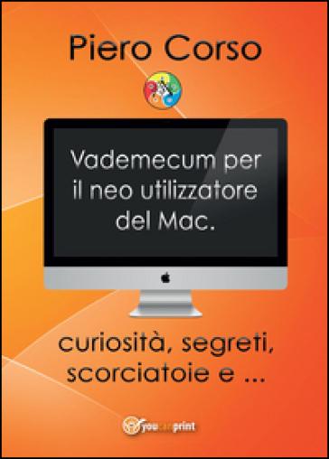 Vademecum per il neo utilizzatore del Mac - Piero Corso |