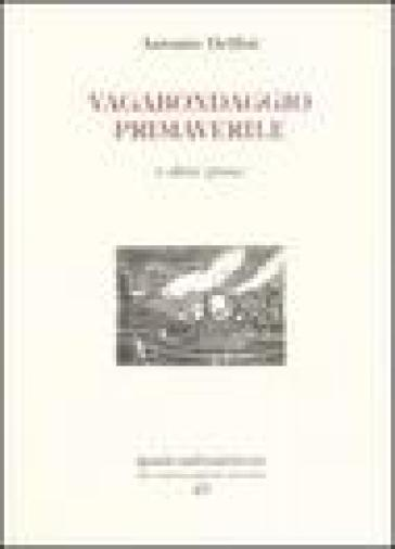Vagabondaggio primaverile e altre prose - Antonio Delfini pdf epub