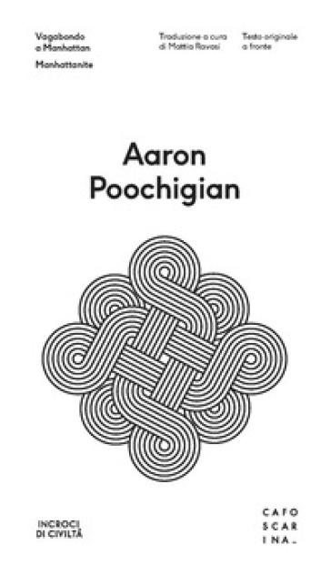 Vagabondo a Manhattan. Testo originale a fronte - Aaron Poochigian |