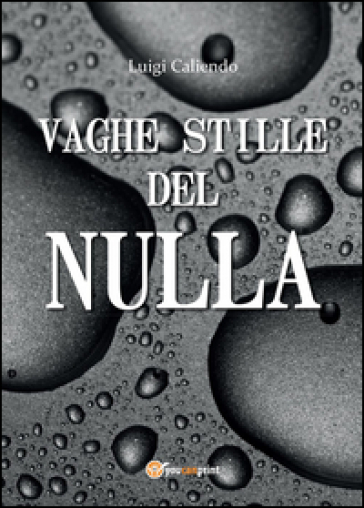 Vaghe stille del nulla - Luigi Caliendo  