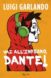 Vai all Inferno, Dante!