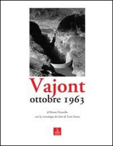Vajont. Ottobre 1963 - Bruno Pittarello |