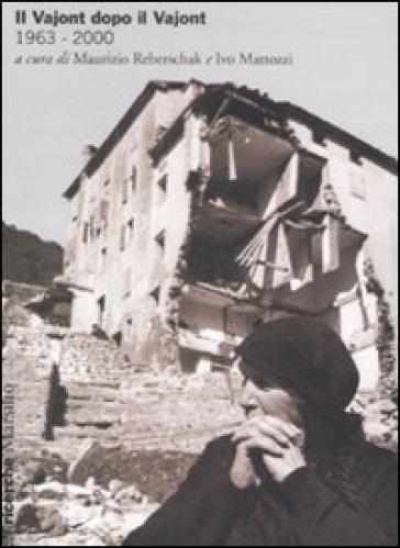 Vajont dopo il Vajont (1963-2000) (Il)