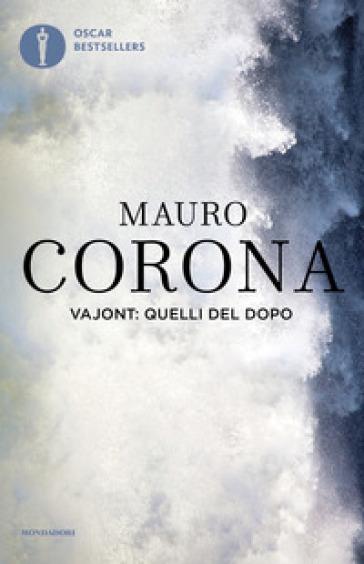 Vajont: quelli del dopo - Mauro Corona pdf epub