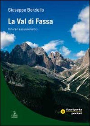 La Val di Fassa. Itinerari escursionistici - Giuseppe Borzietto | Thecosgala.com