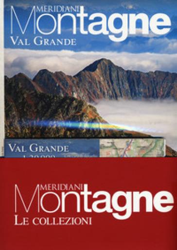 Val Grande-Alpi Veglia, Devero, Valle Antrona. Con 2 Carta geografica ripiegata