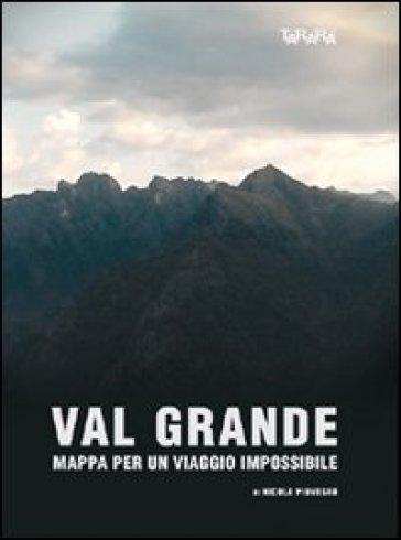 Val Grande. Mappa per viaggio impossibile. DVD - Nicola Piovesan  