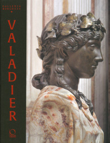 Valadier. Splendore nella Roma del Settecento. Catalogo della mostra. Ediz. illustrata - G. Leardi |