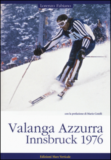 Valanga Azzurra. Innsbruck 1976 - Lorenzo Fabiano |