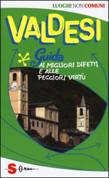 Valdesi. Guida ai migliori difetti e alle peggiori virtù - Sergio Velluto |