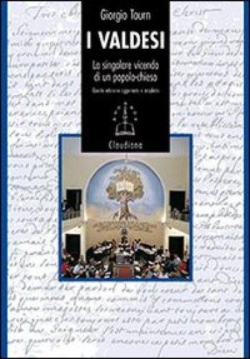 I Valdesi. La singolare vicenda di un popolo-chiesa (1170-2008)