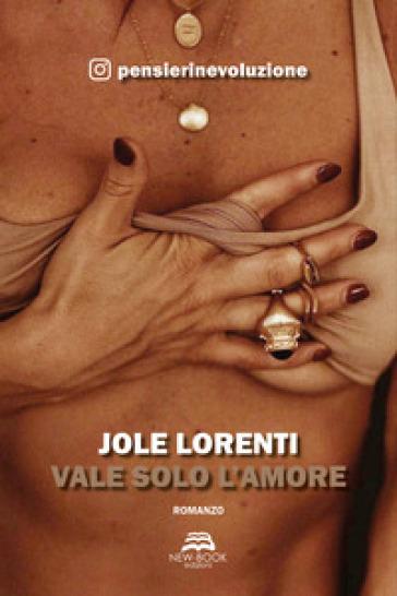 Vale solo l'amore - Jole Lorenti |