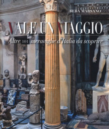 Vale un viaggio. Altre 101 meraviglie d'Italia da scoprire. Ediz. illustrata