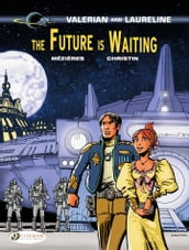 Valerian & Laureline - Volume 23 - The Future is Waiting