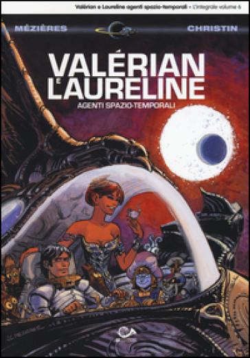 Valérian e Laureline agenti spazio-temporali. 6. - Jean-Claude Mézières |