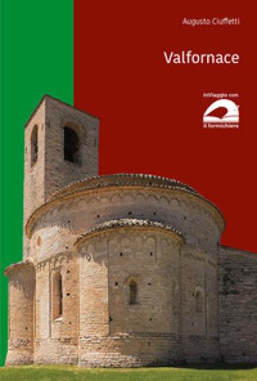 Valfornace. Ediz. italiana e inglese - Augusto Ciuffetti | Jonathanterrington.com