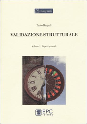 Validazione strutturale. 1.Aspetti generali - Paolo Rugarli   Thecosgala.com