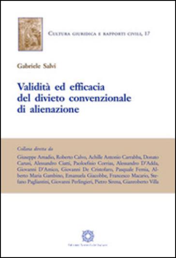 Validità ed efficacia del divieto convenzionale di alienazione - Gabriele Salvi pdf epub